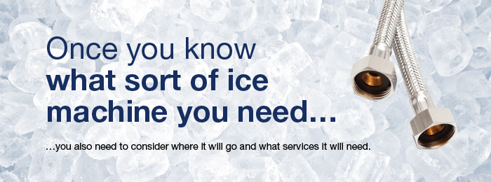 What services will your ice machine need